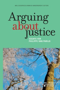 Axel Gosseries et Yannick Vanderborght - Arguing about justice - Essays for Philippe Van Parijs.