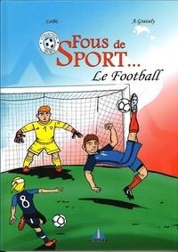 Axel Graisely et  Lobé - Fous de sport...  : Le football.