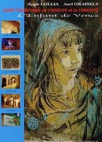Axel Graisely - Guide touristique de l'insolite et de la curiosité - L'enfant de vence.