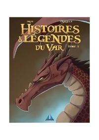 Axel Graisely - Histoire et Légendes du Var - Tome 1.