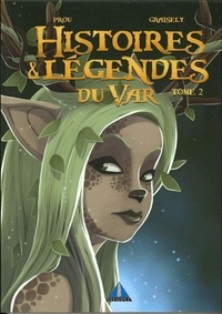 Axel Graisely - Histoires et légendes du Var - Tome 2.