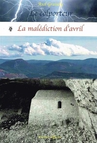 Axel Graisely - La malédiction d'avril.