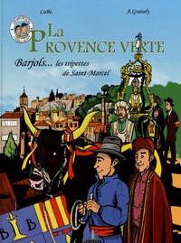 Axel Graisely et  Lobé - La Provence verte Tome 1 : Barjols, les tripettes de Saint-Marcel.