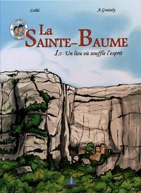 Axel Graisely et  Lobé - La Sainte-Baume Tome 1 : Un lieu où souffle l'esprit.