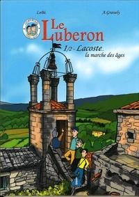 Axel Graisely et  Lobé - Le Luberon - Tome 1, Lacoste, la marche des âges.