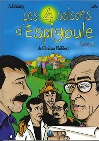 Axel Graisely et  Lobé - Les 4 saisons d'Espigoule - Tome 1.