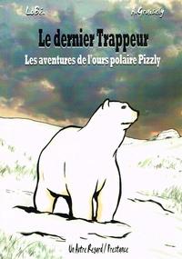 Axel Graisely - Les aventures de l'ours polaire Pizzly.