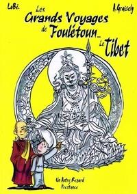Axel Graisely - Les grandes aventures de Foulétoun - Le Tibet.