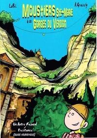 Axel Graisely - Les grandes aventures de Foulétoun - Moustiers sainte marie et les gorges du Verdon.