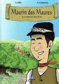 Axel Graisely et  Lobé - Maurin des Maures Tome 1 : Le coureur des bois.