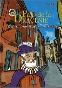 Axel Graisely et  Lobé - Pays de la Dracénie - Les Arcs-sur-Argens, Cité médiévale....