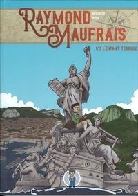 Axel Graisely et Vincent Prou - Raymond Maufrais  : Raymond Maufrais 1/3.
