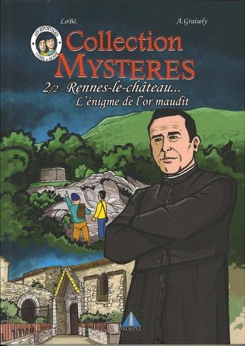 Rennes le Château. Tome 2, L'énigme de l'or maudit