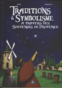 Axel Graisely et  Lobé - Traditions et symbolisme à travers des souvenirs de Provence - Tome 1.