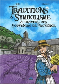 Axel Graisely et  Lobé - Traditions et symbolisme à travers des souvenirs de Provence - Tome 2.