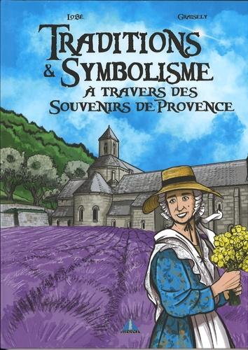 Traditions et symbolisme à travers des souvenirs de Provence. Tome 2