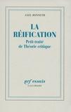 Axel Honneth - La réification - Petit traité de Théorie pratique.