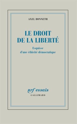 Le droit de la liberté. Esquisse d'une éthicité démocratique