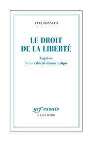 Axel Honneth - Le droit de la liberté - Esquisse d'une éthicité démocratique.