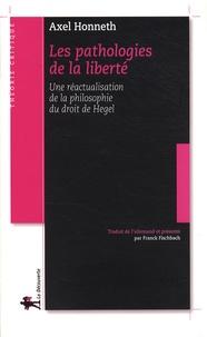 Les pathologies de la liberté - Une réactualisation de la philosophie du droit de Hegel.pdf