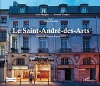 Axel Huyghe et Arnaud Chapuy - Le Saint-André-des-Arts - Désirs de cinéma depuis 1971.