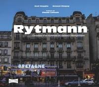 Axel Huyghe et Arnaud Chapuy - Rytmann - L'aventure d'un exploitant de cinémas à Montparnasse.