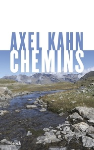 Axel Kahn - Chemins.