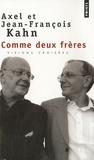 Axel Kahn et Jean-François Kahn - Comme deux frères - Mémoire et visions croisées.