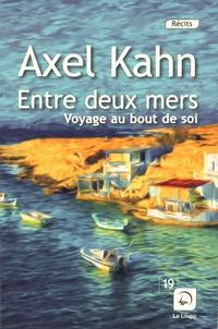 Téléchargement de livre électronique gratuit Entre deux mers, voyage au bout de soi par Axel Kahn 9782848686202 in French RTF