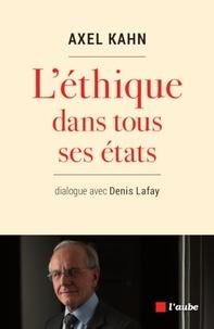 Axel Kahn - L'éthique dans tous ses états - Dialogue avec Denis Lafay.