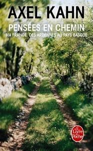 Axel Kahn - Pensées en chemin - Ma France, des Ardennes au Pays basque.