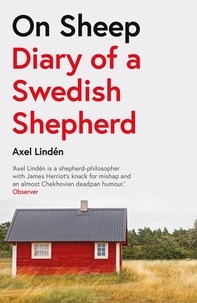 Axel Lindén et Frank Perry - On Sheep - Diary of a Swedish Shepherd.