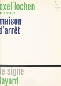 Axel Lochen et Jacques Bernheim - Maison d'arrêt.