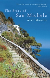 Axel Munthe - The Story of San Michele.