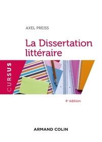 Axel Preiss - La Dissertation littéraire - 4e éd..
