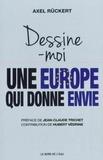 Axel Rückert - Dessine-moi une Europe qui donne envie.
