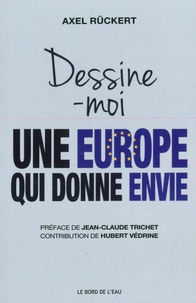 Axel Rückert - Dessine-moi une Europe qui donne envie.