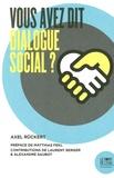 Axel Rückert - Vous avez dit dialogue social ?.