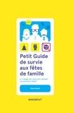Axel Sarde - Petit guide de survie aux fêtes de famille - A l'usage de ceux qui veulent se pendre à noël.