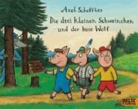 Axel Scheffler - Die drei kleinen Schweinchen und der böse Wolf.