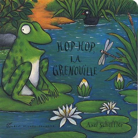 Axel Scheffler - Hop-Hop, la grenouille.
