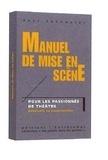 Axel Sénéquier - Manuel de mise en scène - Pour les passionnés de théâtre, débutants ou expérimentés.
