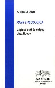 Axel Tisserand - Pars theologica - Logique et théologique chez Boèce.