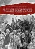 Axel Tixhon et Mark Derez - Villes martyres - Visé, Aerschot, Andenne, Tamines, Dinant, Louvain, Termonde, Belgique, août-septembre 1914.
