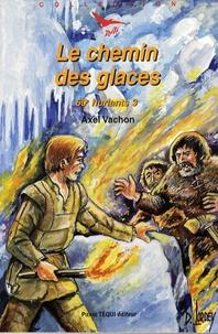 Axel Vachon - Le chemin des glaces.