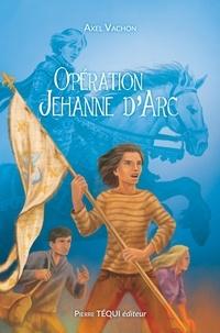 Axel Vachon - Mihiel Tome 2 : Opération Jehanne d'Arc.