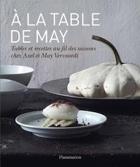 Axel Vervoordt - A la table de May - Tables et recettes au fil des saisons chez Axel et May Vervoordt.