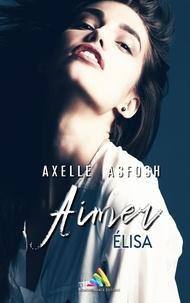 Lire des livres téléchargés sur iTunes Aimer Elisa (French Edition)