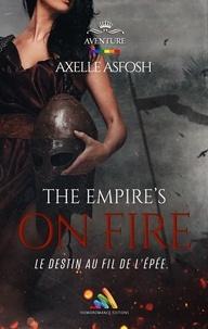 Axelle Asfosh et Homoromance Éditions - The Empire's on Fire - Roman intégral.