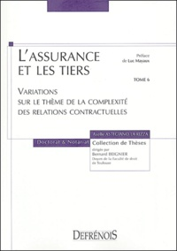 Deedr.fr L'assurance et les tiers - Tome 6 : Variations sur le thème de la complexité des relations contractuelles Image